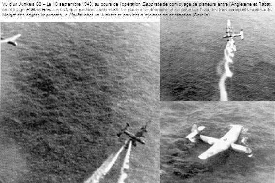 Vu d'un Junkers 88 – Le 18 septembre 1943, au cours de l'opération Elaborate de convoyage de planeurs entre l'Angleterre et Rabat, un attelage Halifax/Horsa est attaqué par trois Junkers 88.