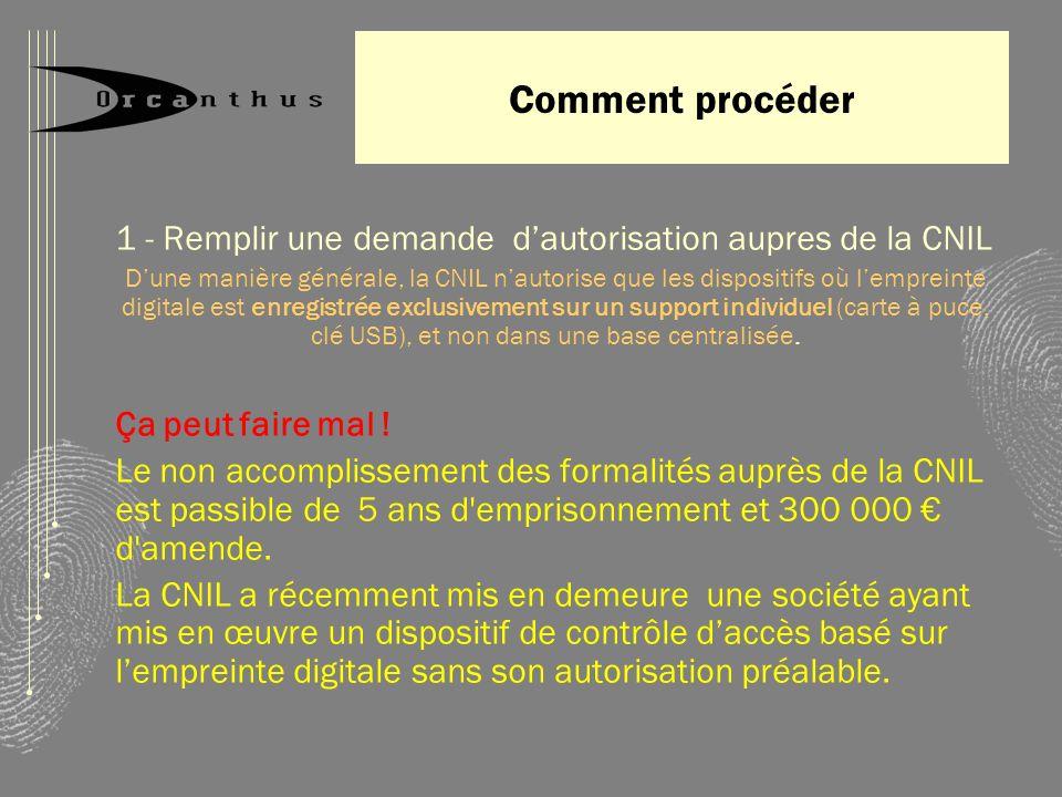 Comment procéder 1 - Remplir une demande d'autorisation aupres de la CNIL.