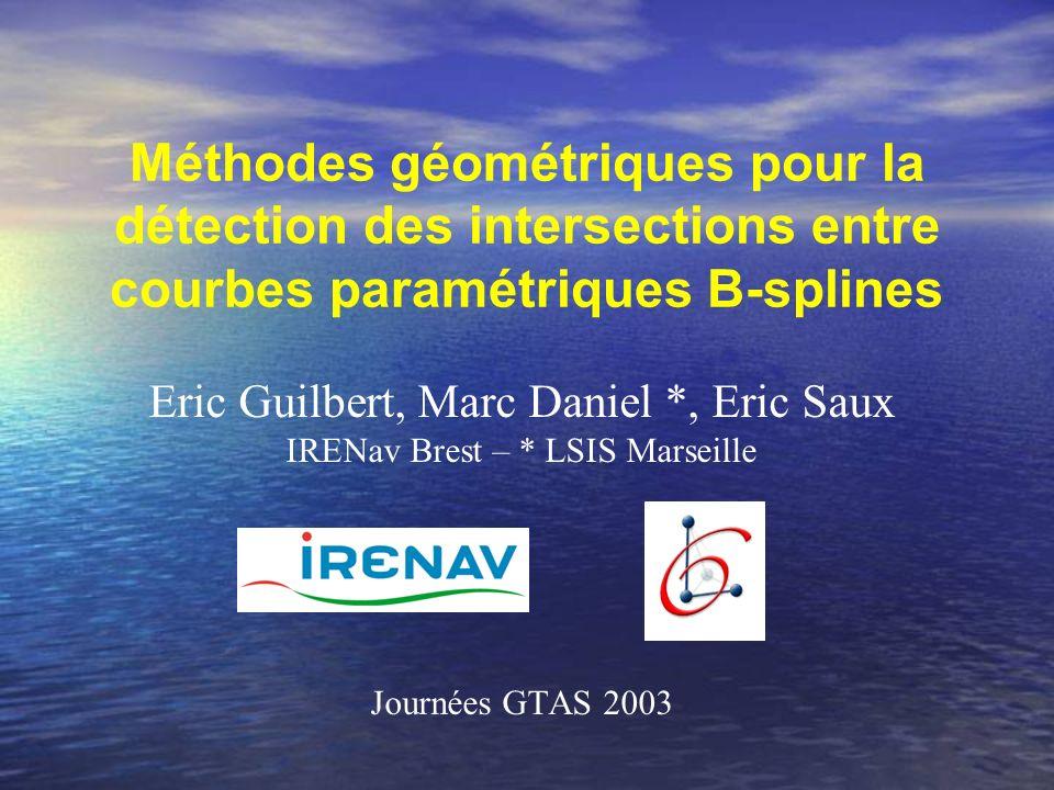 Méthodes géométriques pour la détection des intersections entre courbes paramétriques B-splines