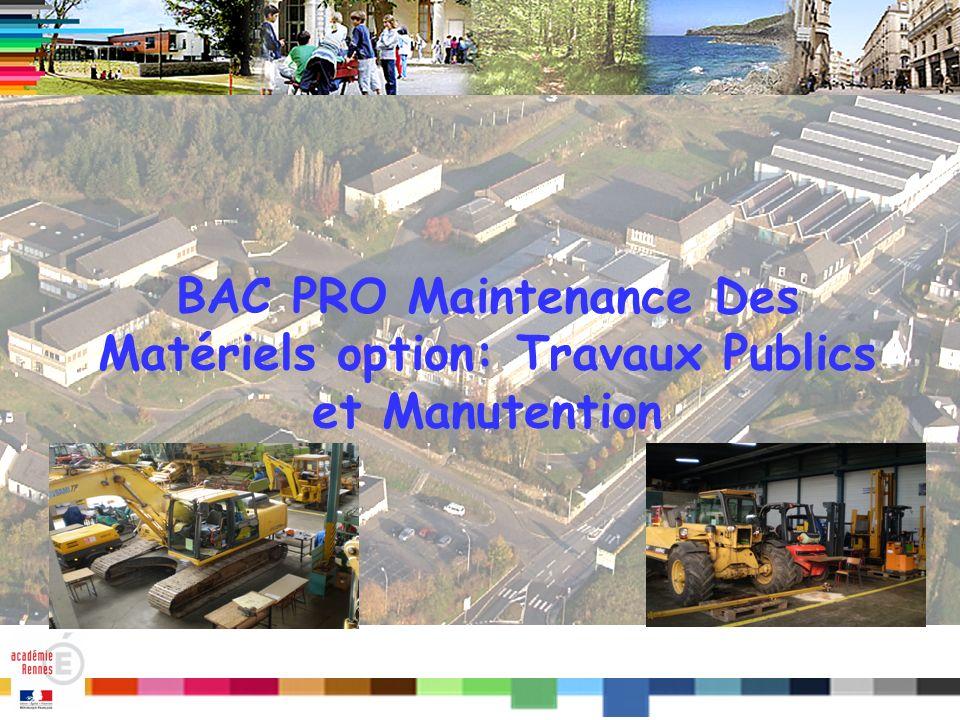 BAC PRO Maintenance Des Matériels option: Travaux Publics et Manutention