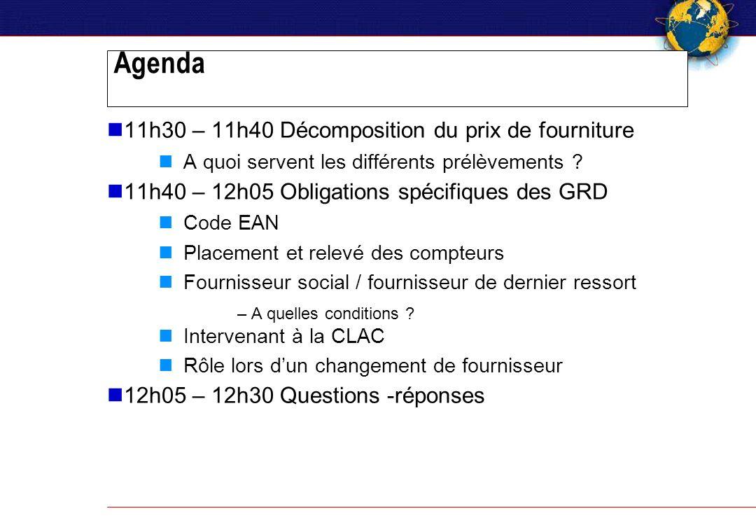 Agenda 11h30 – 11h40 Décomposition du prix de fourniture