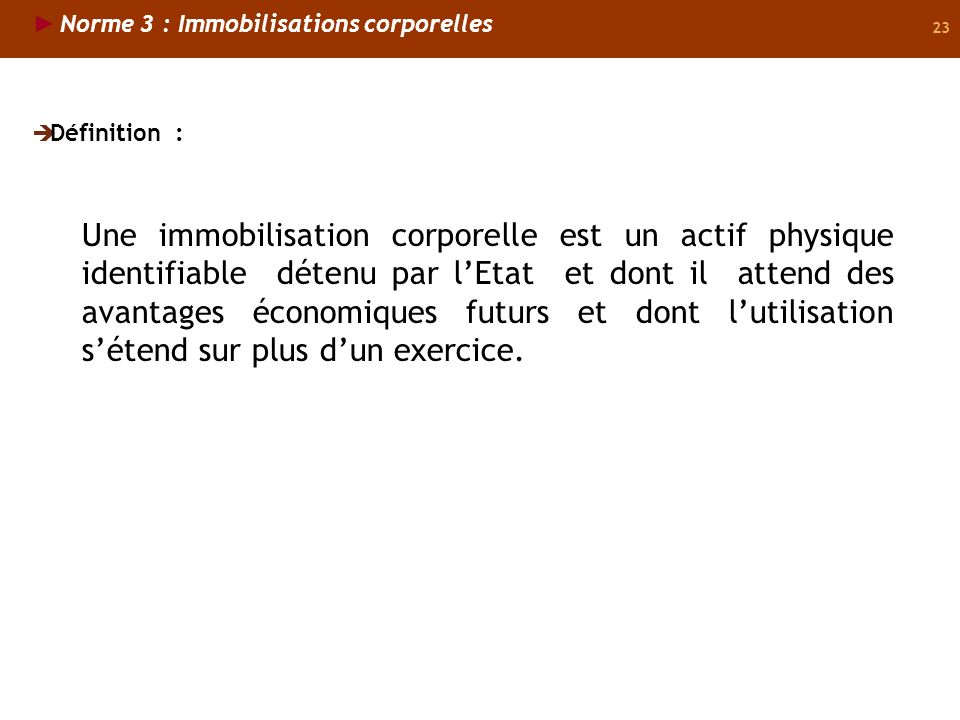 Norme 3 : Immobilisations corporelles
