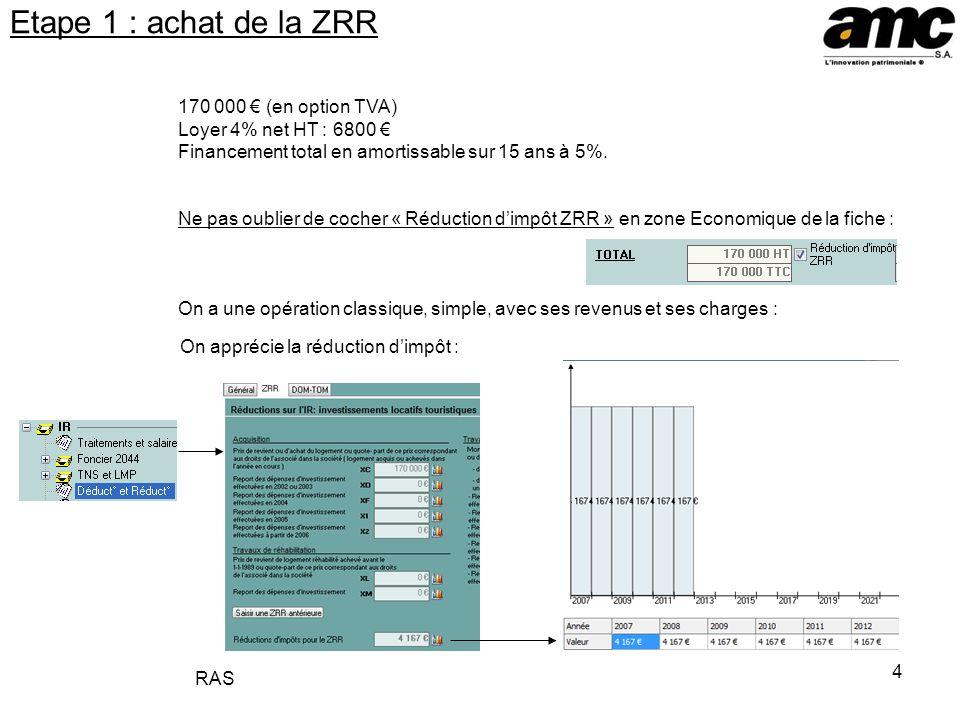 Etape 1 : achat de la ZRR 170 000 € (en option TVA)