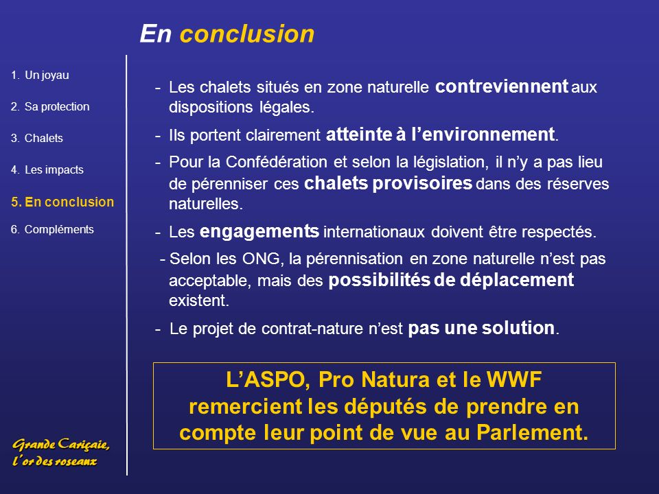 En conclusion Un joyau. Sa protection. Chalets. Les impacts. En conclusion. Compléments.