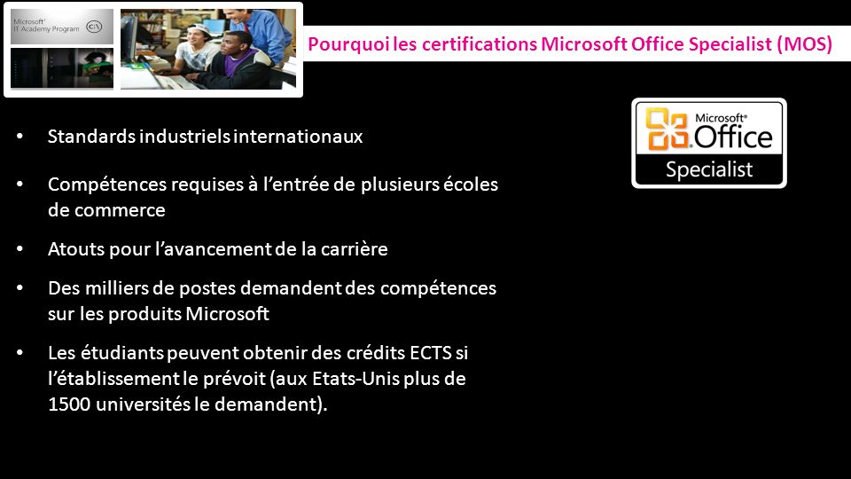 Pourquoi les certifications Microsoft Office Specialist (MOS)