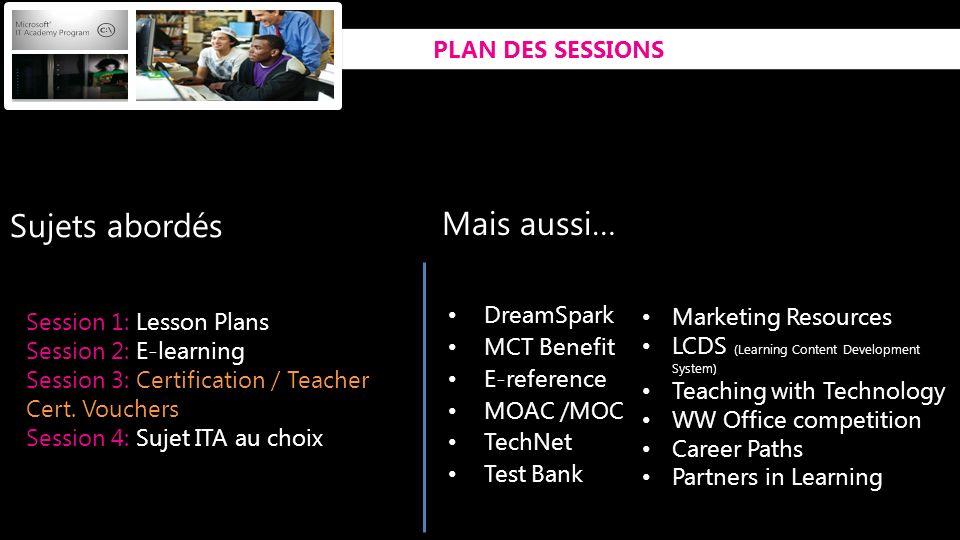 Sujets abordés Mais aussi… PLAN DES SESSIONS Session 1: Lesson Plans