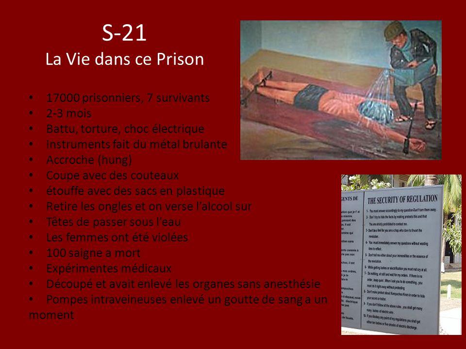 S-21 La Vie dans ce Prison 17000 prisonniers, 7 survivants 2-3 mois