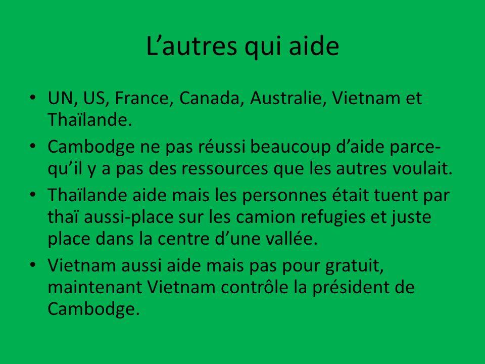 L'autres qui aide UN, US, France, Canada, Australie, Vietnam et Thaïlande.