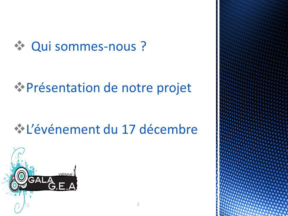 Qui sommes-nous Présentation de notre projet L'événement du 17 décembre