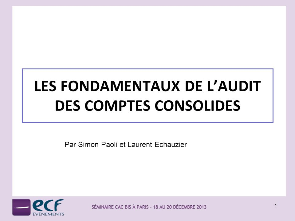 LES FONDAMENTAUX DE L'AUDIT DES COMPTES CONSOLIDES
