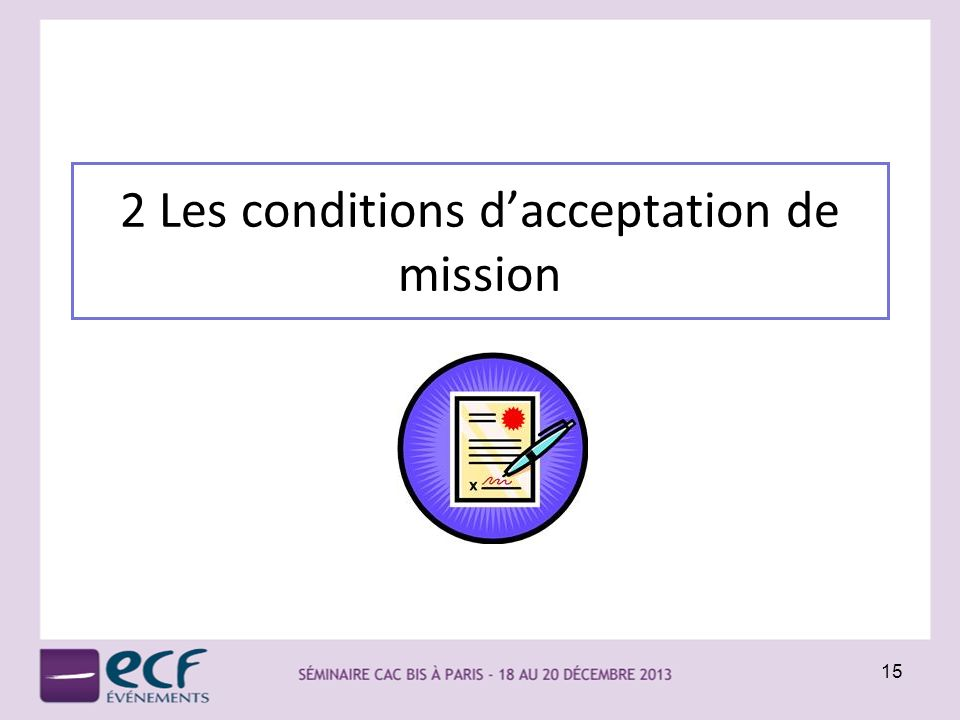 2 Les conditions d'acceptation de mission