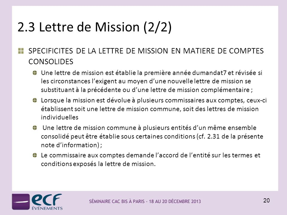 2.3 Lettre de Mission (2/2) SPECIFICITES DE LA LETTRE DE MISSION EN MATIERE DE COMPTES CONSOLIDES.