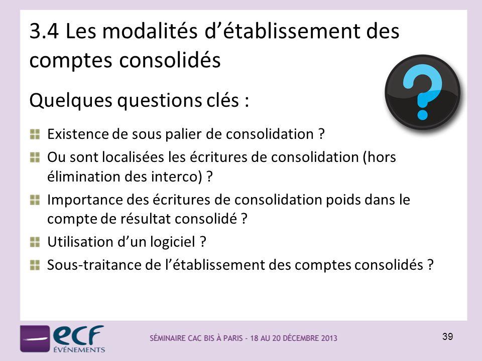 3.4 Les modalités d'établissement des comptes consolidés