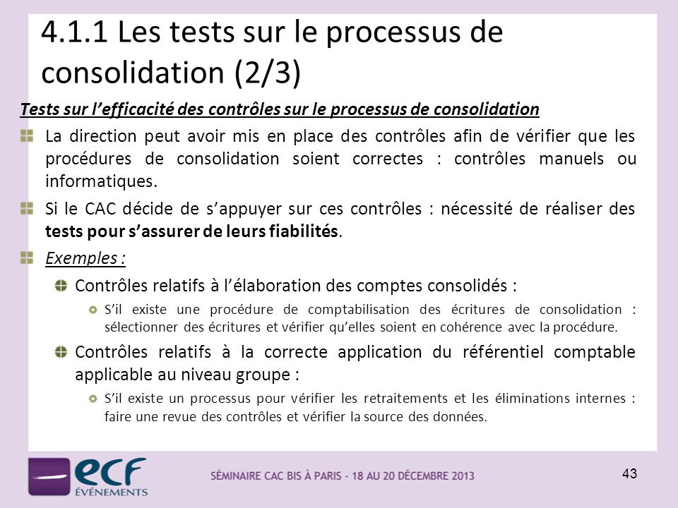 4.1.1 Les tests sur le processus de consolidation (2/3)