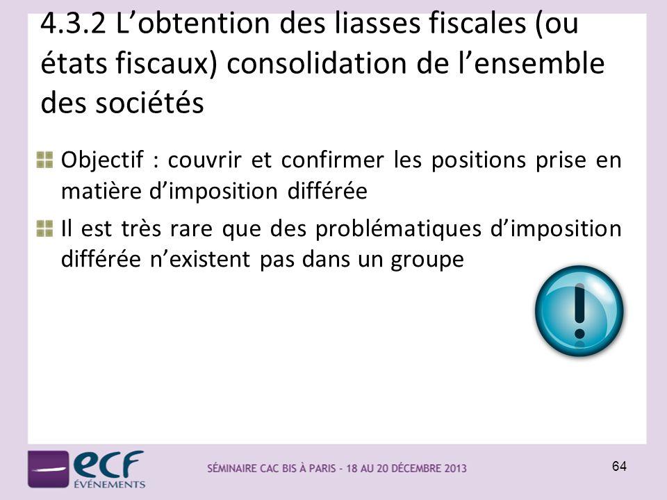 4.3.2 L'obtention des liasses fiscales (ou états fiscaux) consolidation de l'ensemble des sociétés