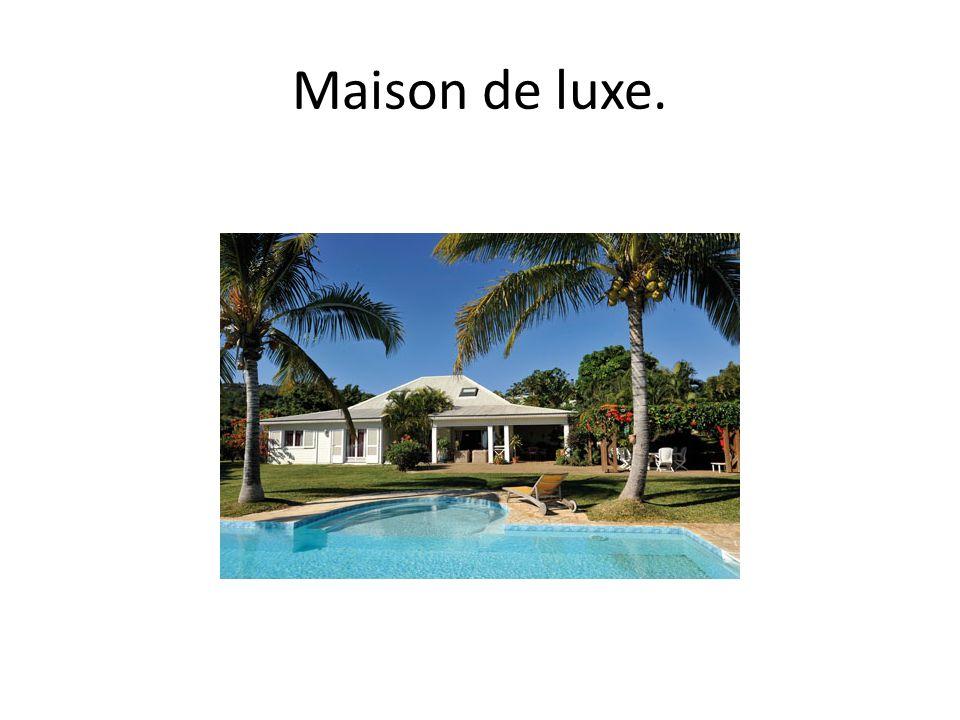 Maison de luxe.