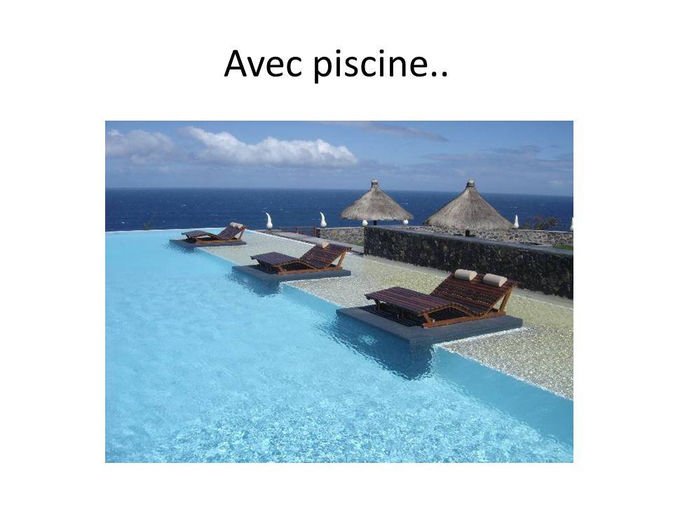 Avec piscine..