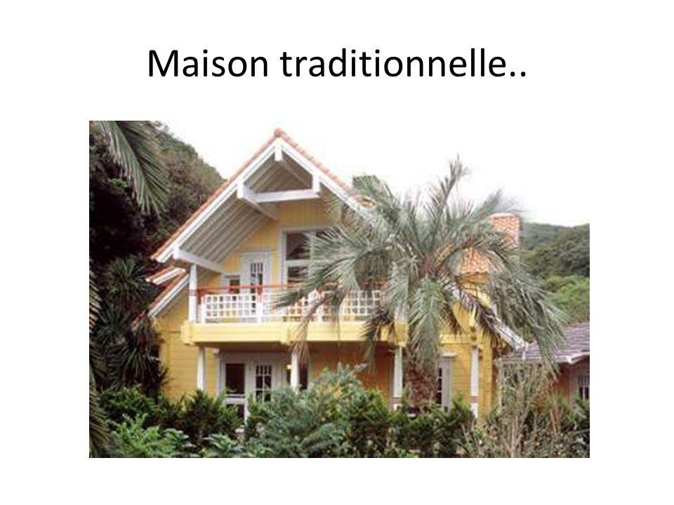 Maison traditionnelle..