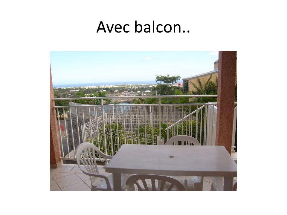Avec balcon..