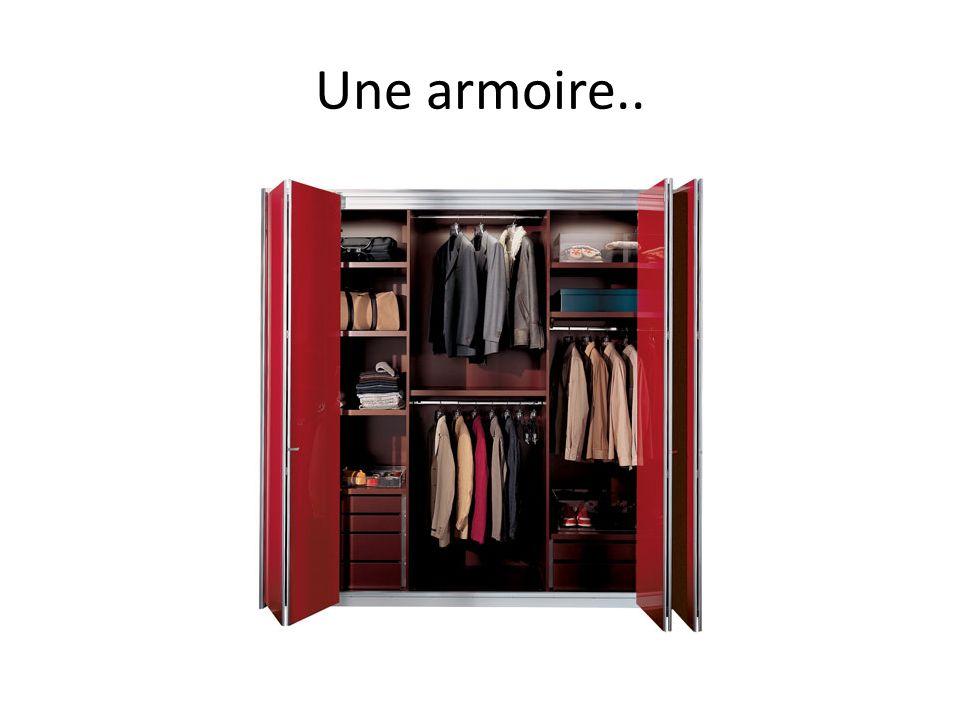 Une armoire..