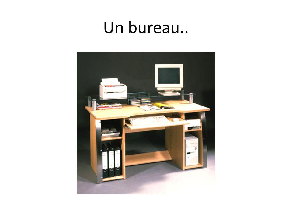 Un bureau..
