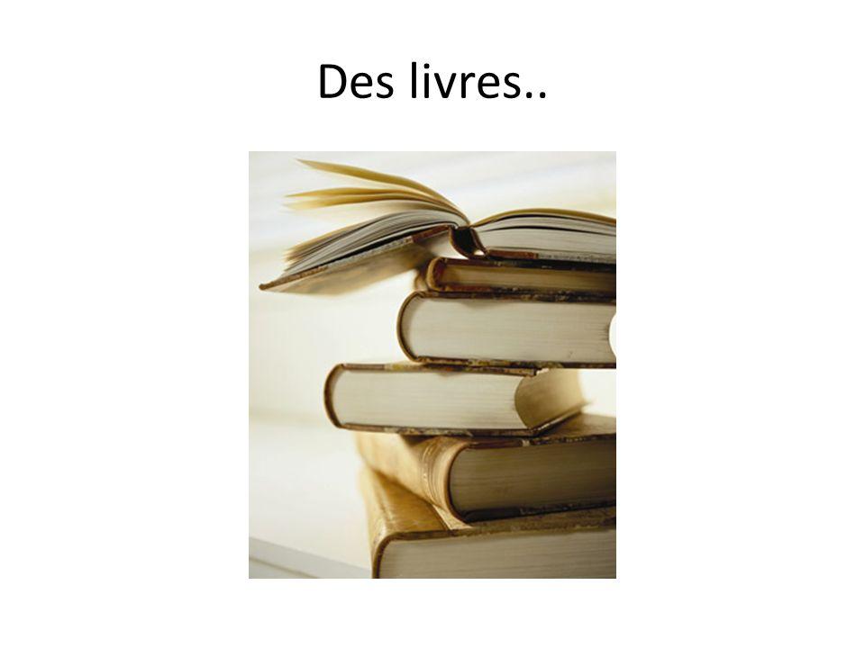 Des livres..