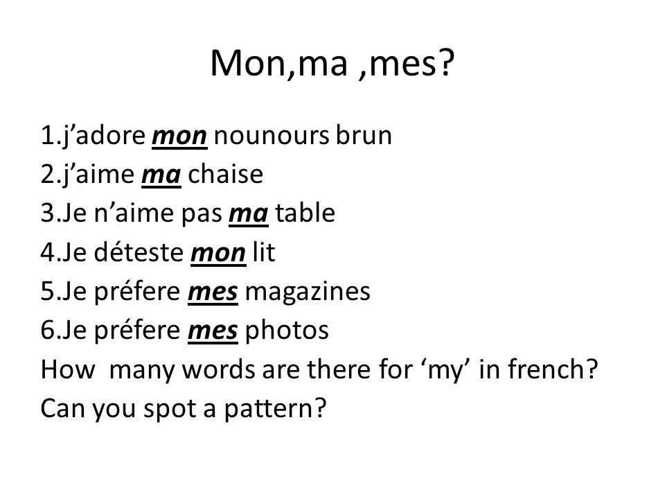 Mon,ma ,mes