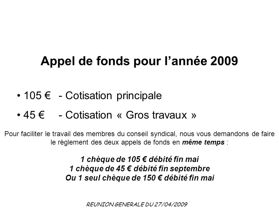 Reunion generale du 27 04 2009 diaporama ppt t l charger - Appel de fonds pour travaux copropriete ...