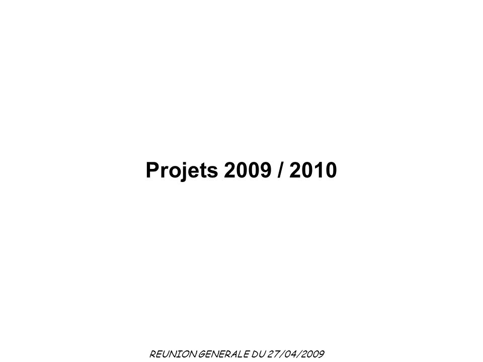 Projets 2009 / 2010