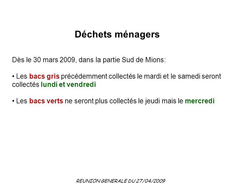 Déchets ménagers Dès le 30 mars 2009, dans la partie Sud de Mions: