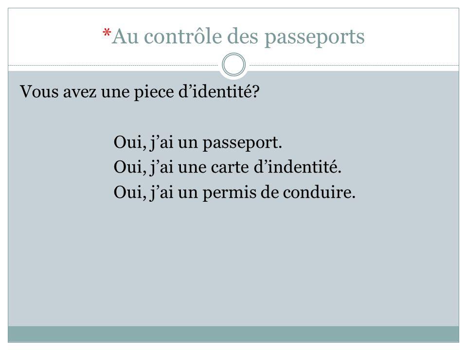 *Au contrôle des passeports