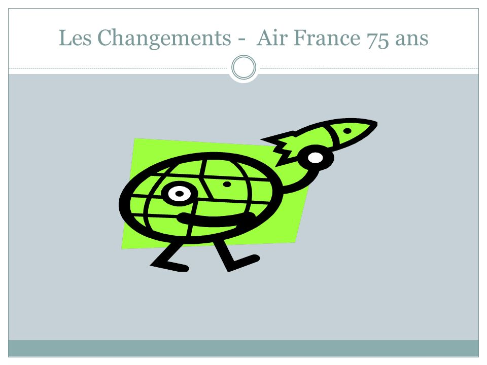 Les Changements - Air France 75 ans