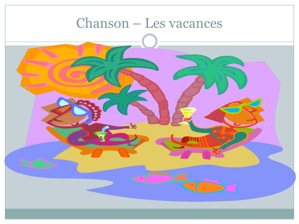 Chanson – Les vacances