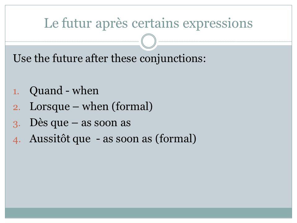 Le futur après certains expressions