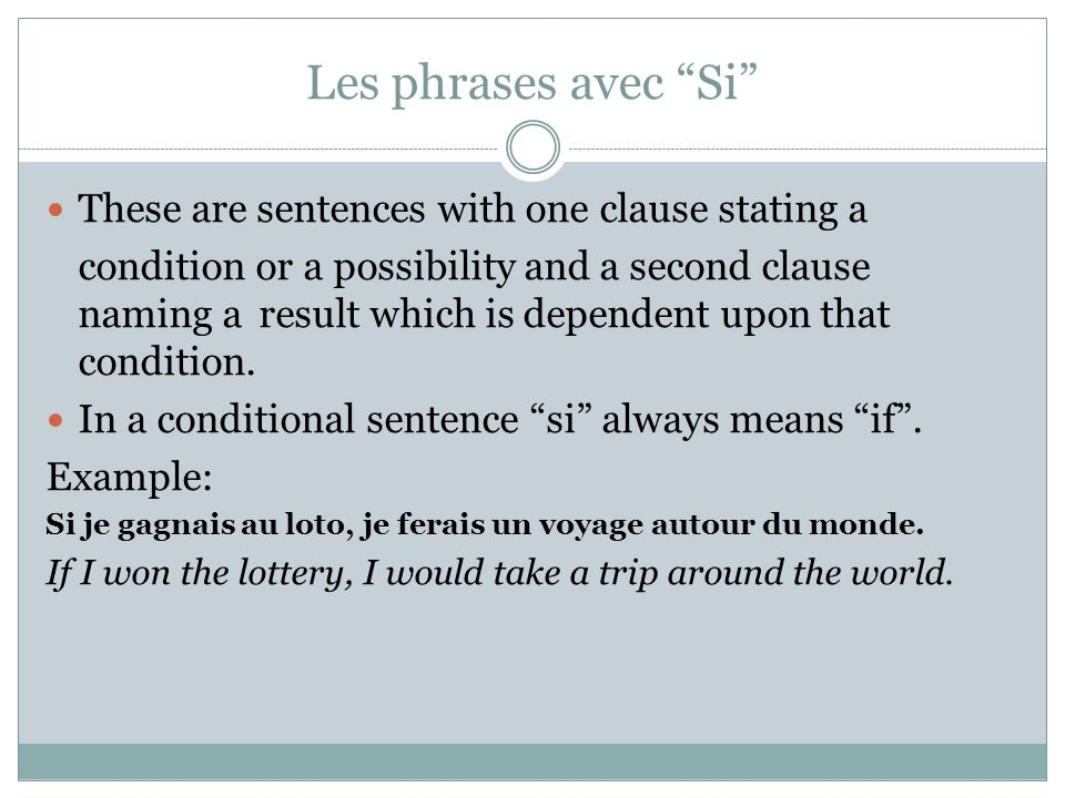 Les phrases avec Si These are sentences with one clause stating a
