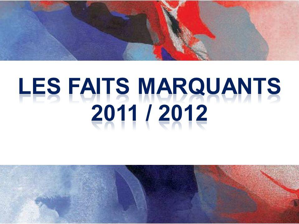 LES FAITS MARQUANTS 2011 / 2012
