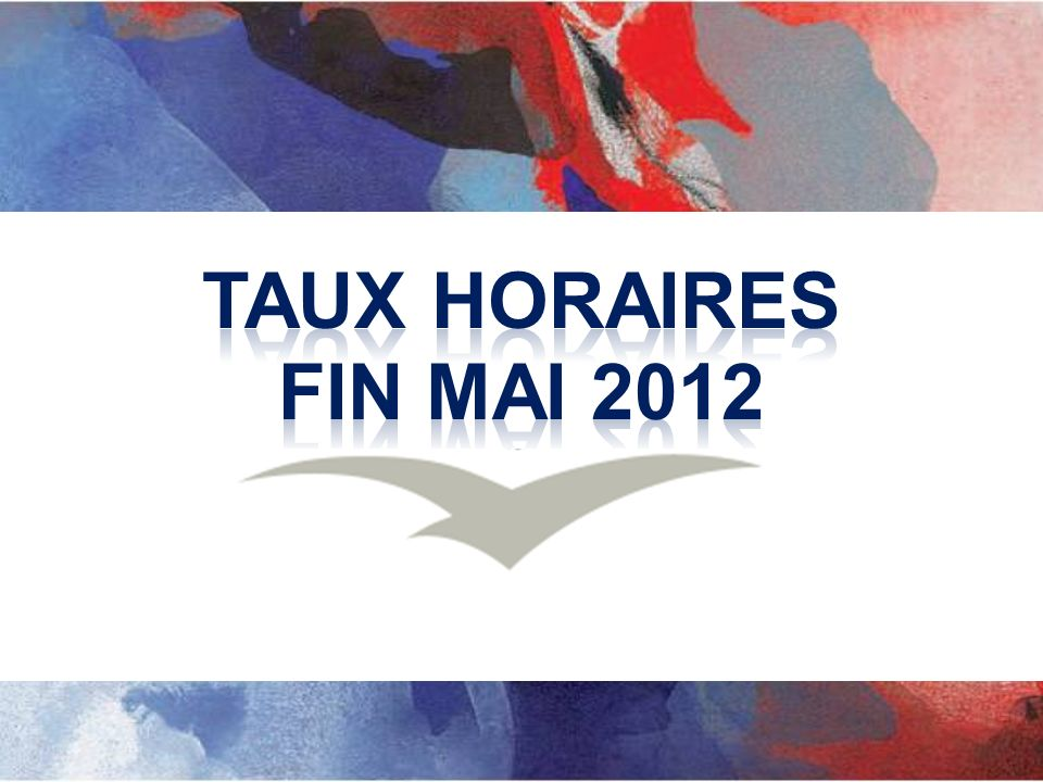 TAUX HORAIRES Fin MAI 2012