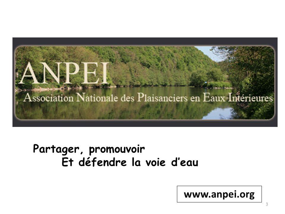 Partager, promouvoir Et défendre la voie d'eau www.anpei.org