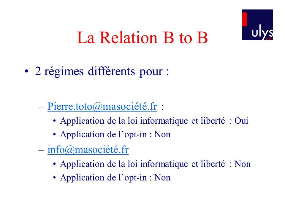 La Relation B to B 2 régimes différents pour :