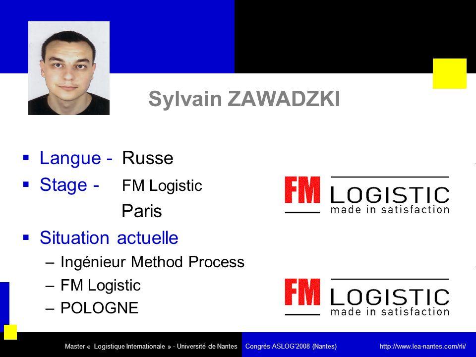 Sylvain ZAWADZKI Langue - Russe Stage - FM Logistic Situation actuelle