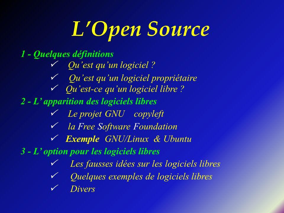 L'Open Source 1 - Quelques définitions  Qu'est qu'un logiciel