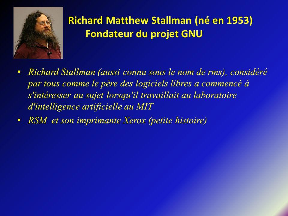 Richard Matthew Stallman (né en 1953) Fondateur du projet GNU