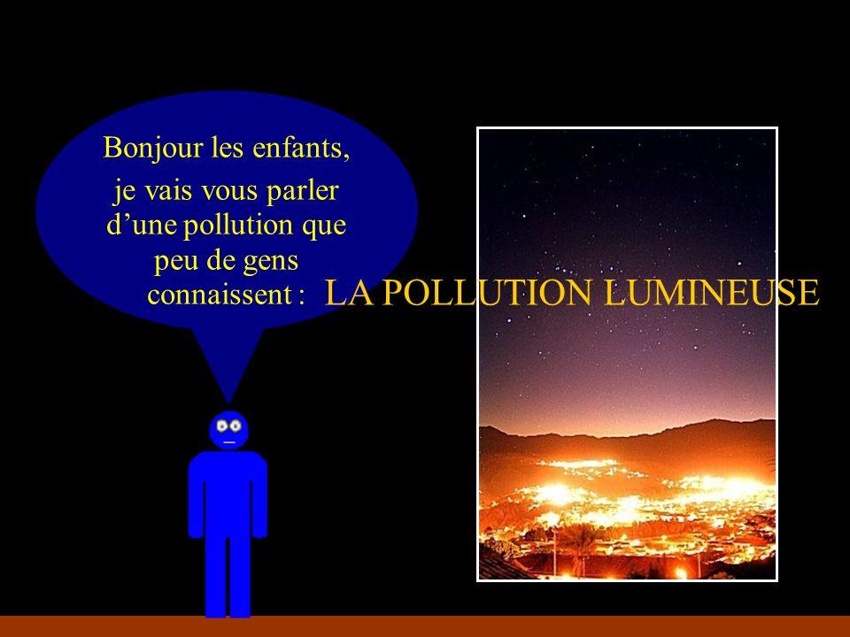 je vais vous parler d'une pollution que peu de gens connaissent :