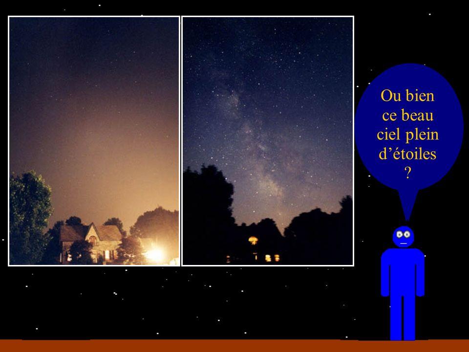 Ou bien ce beau ciel plein d'étoiles
