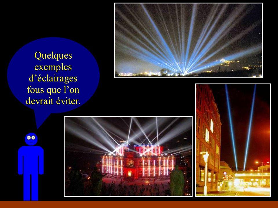 Quelques exemples d'éclairages fous que l'on devrait éviter.