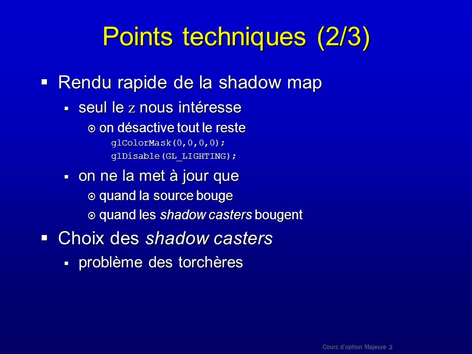 Points techniques (2/3) Rendu rapide de la shadow map