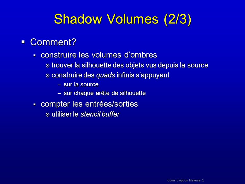 Shadow Volumes (2/3) Comment construire les volumes d'ombres