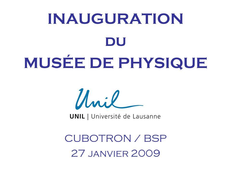 INAUGURATION du MUSÉE DE PHYSIQUE
