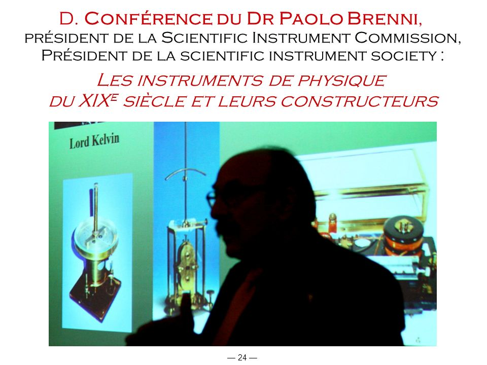 D. Conférence du Dr Paolo Brenni,
