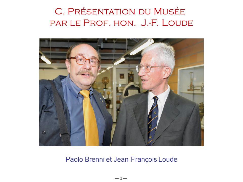 C. Présentation du Musée par le Prof. hon. J.-F. Loude